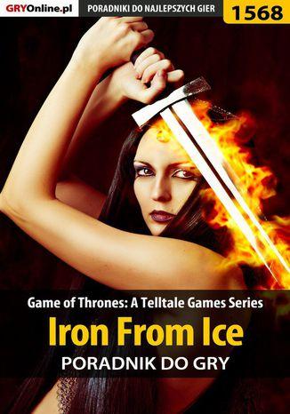 Okładka książki/ebooka Game of Thrones - Iron From Ice - poradnik do gry