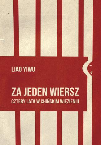 Okładka książki/ebooka Za jeden wiersz. Cztery lata w chińskim więzieniu