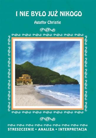 Okładka książki/ebooka I nie było już nikogo Agathy Christie. Streszczenie, analiza, interpretacja