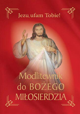 Okładka książki/ebooka Modlitewnik do Bożego miłosierdzia