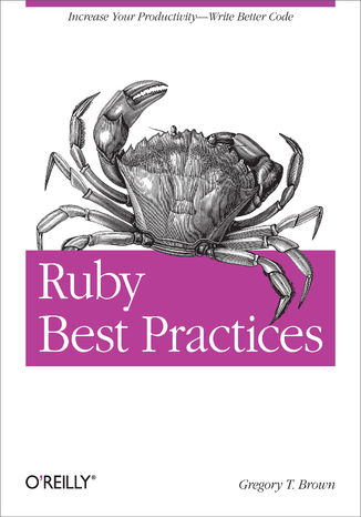 Okładka książki/ebooka Ruby Best Practices. Increase Your Productivity - Write Better Code
