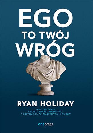 Okładka książki/ebooka Ego to Twój wróg