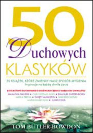 Okładka książki/ebooka 50 duchowych klasyków. 50 książek, które zmieniły nasz sposób myślenia