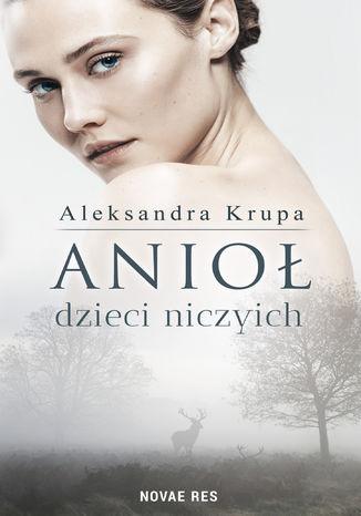 Okładka książki/ebooka Anioł dzieci niczyich