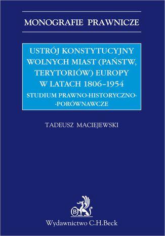 Okładka książki/ebooka Ustrój konstytucyjny wolnych miast Europy 1806-1954