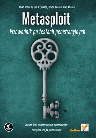 Okładka książki/ebooka Metasploit. Przewodnik po testach penetracyjnych