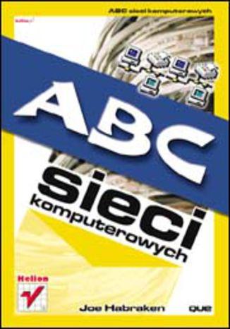 Okładka książki ABC sieci komputerowych