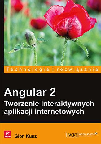 Okładka książki/ebooka Angular 2. Tworzenie interaktywnych aplikacji internetowych