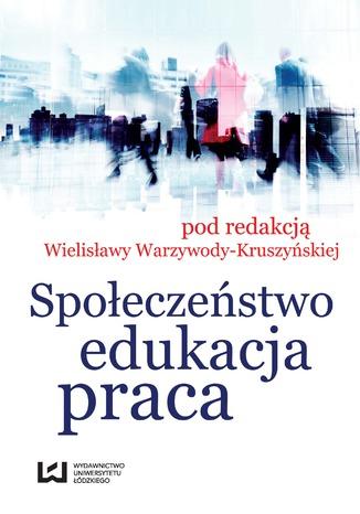 Okładka książki/ebooka Społeczeństwo, edukacja, praca