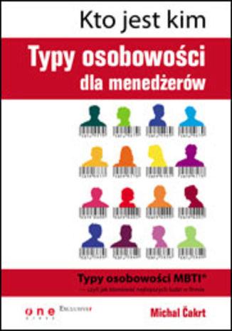 Okładka książki/ebooka Kto jest kim. Typy osobowości dla menedżerów