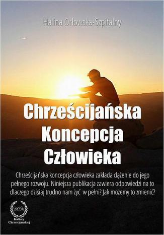 Okładka książki/ebooka Chrześcijańska koncepcja człowieka