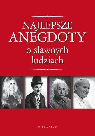 Okładka książki/ebooka Najlepsze anegdoty o sławnych ludziach