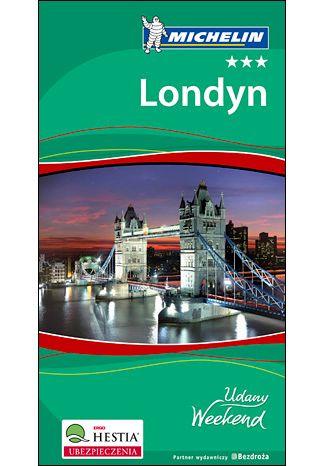 Okładka książki/ebooka Londyn. Udany Weekend Michelin. Wydanie 4