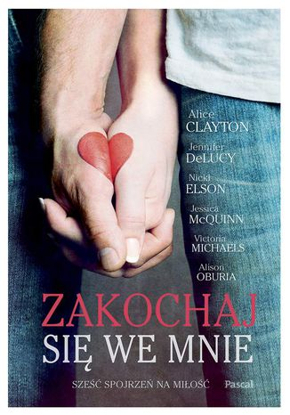 Okładka książki/ebooka Zakochaj się we mnie