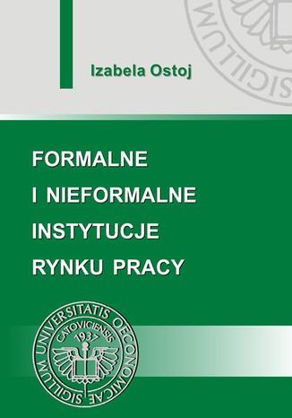 Okładka książki/ebooka Formalne i nieformalne instytucje rynku pracy