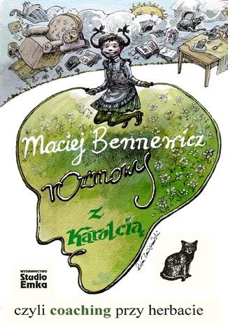 Okładka książki/ebooka Rozmowy z Karolcią czyli coaching przy herbacie