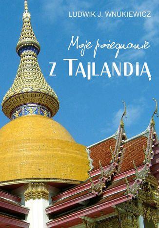 Okładka książki/ebooka Moje pożegnanie z Tajlandią