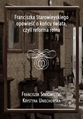 Okładka książki/ebooka Franciszka Starowieyskiego opowieść o końcu świata, czyli reforma rolna
