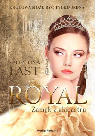 Okładka książki/ebooka Royal. Zamek z alabastru