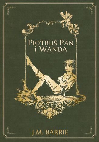 Okładka książki/ebooka Piotruś Pan i Wanda