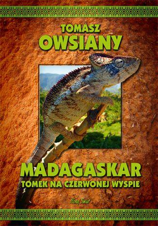 Okładka książki/ebooka Madagaskar. Tomek na Czerwonej wyspie