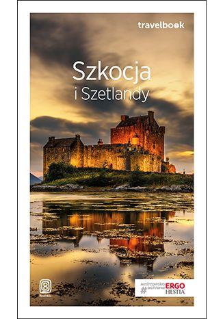 Okładka książki/ebooka Szkocja i Szetlandy. Travelbook. Wydanie 2