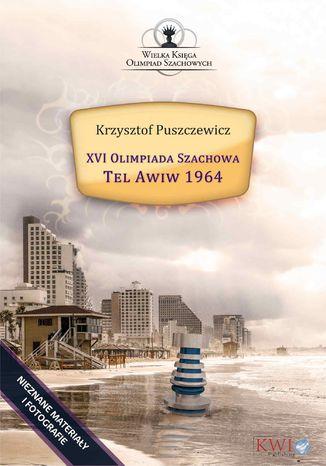 Okładka książki/ebooka XVI Olimpiada Szachowa - Tel Awiw 1964