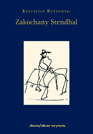 Okładka książki/ebooka Zakochany Stendhal. Dziennik wyprawy po imię