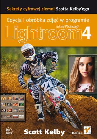 Okładka książki/ebooka Sekrety cyfrowej ciemni Scotta Kelby'ego. Edycja i obróbka zdjęć w programie Adobe Photoshop Lightroom 4
