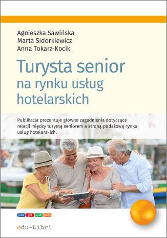 Okładka książki/ebooka Turysta senior na rynku usług hotelarskich