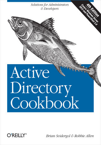 Okładka książki/ebooka Active Directory Cookbook. Solutions for Administrators & Developers. 4th Edition