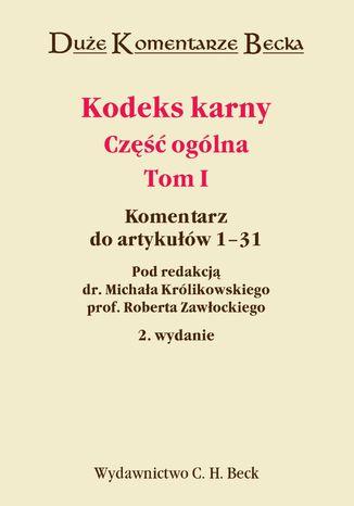 Okładka książki/ebooka Kodeks karny - część ogólna. Tom I