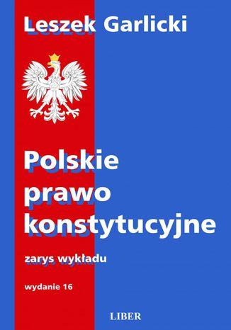 Okładka książki/ebooka Polskie Prawo Konstytucyjne. Zarys wykładu