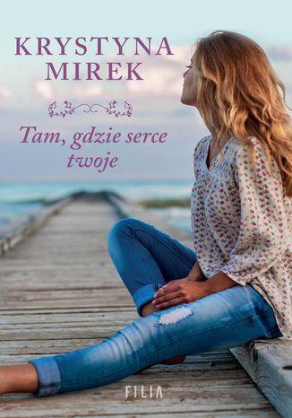 Okładka książki/ebooka Tam, gdzie serce twoje