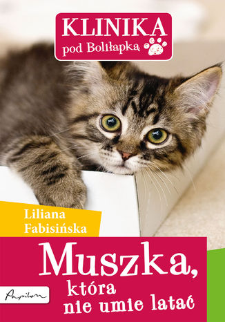 Okładka książki/ebooka Klinika pod Boliłapką (#3). Muszka, która nie umie latać
