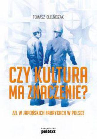 Okładka książki Czy kultura ma znaczenie?. ZZL w japońskich fabrykach w Polsce