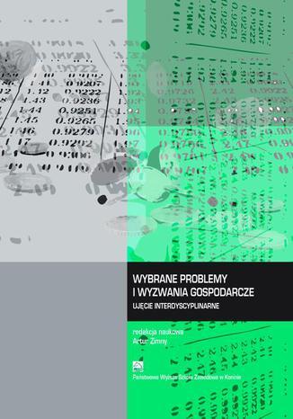 Okładka książki/ebooka Wybrane problemy i wyzwania gospodarcze. Ujęcie interdyscyplinarne