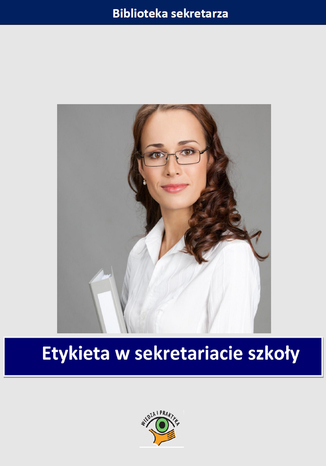 Okładka książki/ebooka Etykieta w sekretariacie szkoły