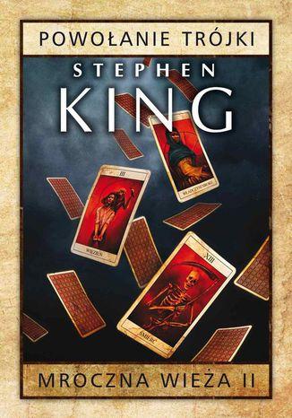 Okładka książki/ebooka Mroczna Wieża II: Powołanie Trójki. Wydanie 2