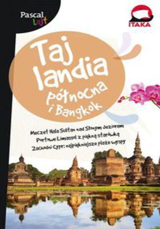 Okładka książki/ebooka Tajlandia północna i Bangkok Pascal Lajt