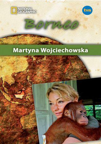 Okładka książki/ebooka Borneo. Kobieta na krańcu świata