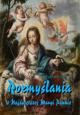 Okładka książki/ebooka Rozmyślania o Najświętszej Maryi Pannie na każdy dzień maja