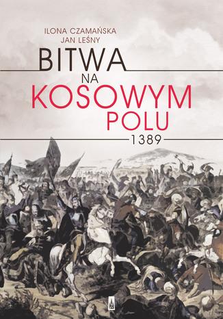 Okładka książki/ebooka Bitwa na Kosowym Polu 1389