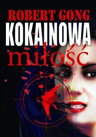 Okładka książki/ebooka Kokainowa miłość
