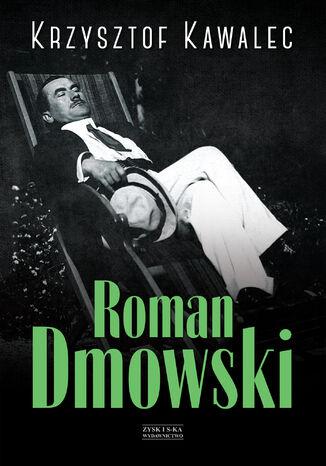 Okładka książki/ebooka Roman Dmowski. Biografia