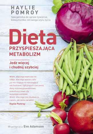 Okładka książki/ebooka Dieta przyspieszająca metabolizm. Jedz więcej i chudnij szybciej