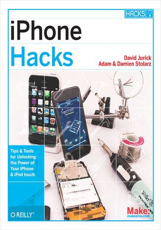 Okładka książki/ebooka iPhone Hacks. Pushing the iPhone and iPod touch Beyond Their Limits