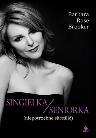 Okładka książki/ebooka Singielka/seniorka (niepotrzebne skreślić)