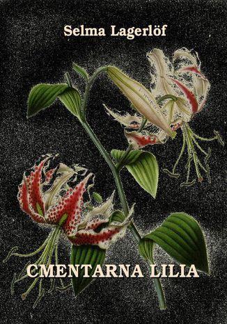 Okładka książki/ebooka Cmentarna lilia