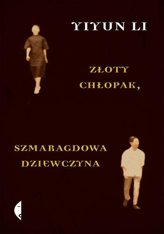 Okładka książki/ebooka Złoty chłopak, szmaragdowa dziewczyna